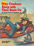 Why Cowboys Sleep with Their Boots On, Laurie Lazzaro Knowlton, 1565540948