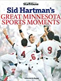 Sid Hartman's Great Minnesota Sports Moments, Sid Hartman, 0760326568