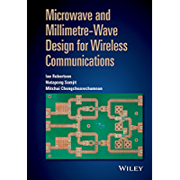 Microwave and Millimetre-Wave Design for Wireless Communications (English Edition)