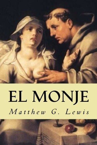 El Monje (Spanish Edition) [Matthew G. Lewis] (Tapa Blanda)