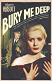 Bury Me Deep by Megan Abbott front cover