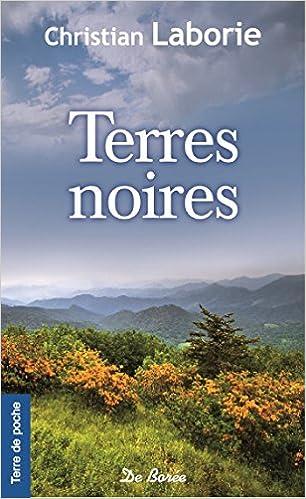 Amazon Fr Les Terres Noires Christian Laborie Livres
