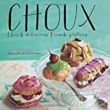 Cream Puffs and Other Delicious French Pastries