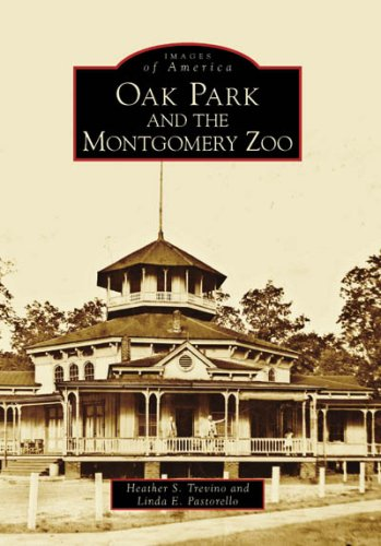 Download Oak Park and the Montgomery Zoo (Images of America: Alabama) PDF
