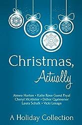 Christmas, Actually: A Holiday Collection