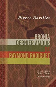 Bronia, dernier amour de Raymond Radiguet : Un entretien avec Bronia Clair par  Barillet et Gredy