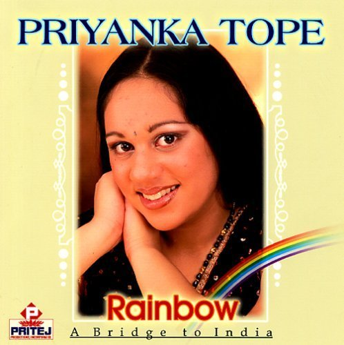Rainbow: A Cross over to India by Priyanka Tope (2005-11-21)