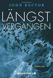 Längst vergangen: Thriller (German Edition)