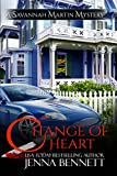 Change of Heart: A Savannah Martin Novel (Savannah Martin Mysteries Book 6)