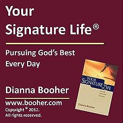 Your Signature Life