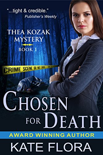 Chosen for Death (The Thea Kozak Mystery Series, Book 1) by [Flora, Kate]