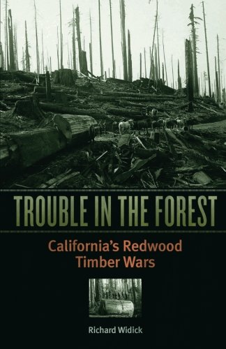 Trouble in the Forest: California's Redwood Timber Wars