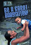 Be a Great Babysitter!, James Mack, 1432913581