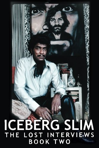 Iceberg Slim: Lost Interviews with the Pimp - Book Two