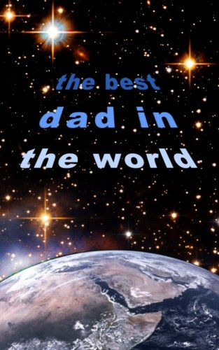 Download The Best Dad in the World: Father's Day/Birthday/Christmas Notebook (Gift/Present) (Statement Series) pdf epub
