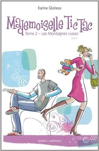 Livres gratuits Mademoiselle Tic Tac V 02 les Montagnes Russes pdf ebook