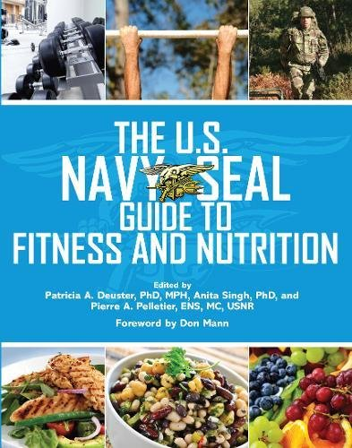 The U.S. Navy SEAL Guide to Fitness and Nutrition (US Army (Nutrition Training)