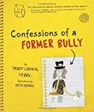 (CONFESSIONS OF A FORMER BULLY CONFESSIONS OF A FORMER BULLY) BY LUDWIG, TRUDY(Author)Tricycle Press[Publisher]Hardcover{Confessions of a Former Bully Confessions of a Former Bully} on 24 Aug -2010