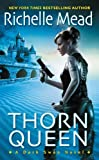 Thorn Queen, Richelle Mead, 1420124528