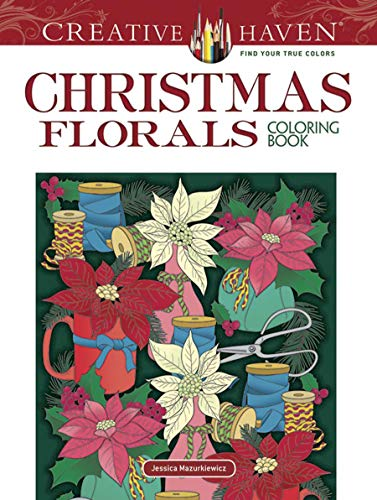 (Creative Haven Christmas Florals Coloring Book (Adult Coloring))