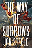 The Way of Sorrows: The Angelus Trilogy, Part 3 by Jon Steele (2015-08-04)