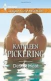 Desert Heat, Kathleen Pickering, 037360873X