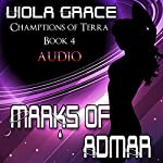 Marks of Admar: Champions of Terra | Viola Grace