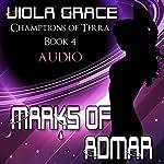 Marks of Admar: Champions of Terra | Viola Grace
