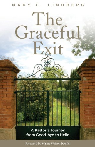 The Graceful Exit: A Pastor's Journey from Good-bye to Hello