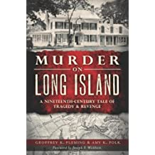 Murder on Long Island: A 19th Century Tale of Tragedy & Revenge (Murder & Mayhem)