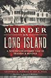 Murder on Long Island, Geoffrey Fleming and Amy K. Folk, 1626190038