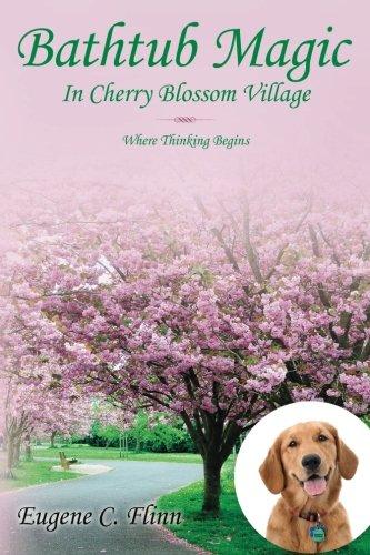 Read Online Bathtub Magic In Cherry Blossom Village: Where Thinking Begins pdf