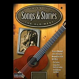 Tales of the Old West, Songs & Stories Audiobook