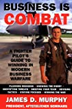 Business Is Combat, James D. Murphy, 0060988290