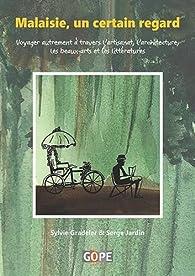 Malaisie, un certain regard par Sylvie Gradeler