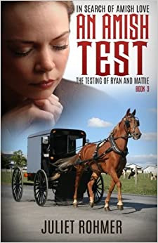 Book An Amish Test: The Testing of Ryan and Mattie: Volume 3 (In Search of Amish Love) by Juliet Rohmer (2015-10-09)