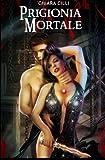 Prigionia Mortale: Volume 2