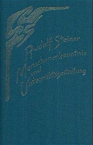 Menschenerkenntnis und Unterrichtsgestaltung: Acht Vorträge für die Lehrer der Freien Waldorfschule, Stuttgart 1921 (Rudolf Steiner Gesamtausgabe)