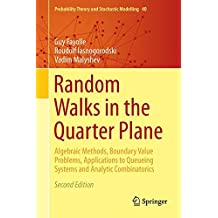 Random Walks in the Quarter Plane: Algebraic Methods, Boundary Value Problems, Applications to Queueing Systems and Analytic Combinatorics