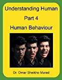 Understanding Human, Part 4, Human Behaviour, Omar Sheikho Murad, 1467009695