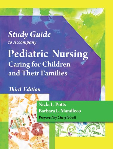 Student Study Guide For Potts/Mandleco's Pediatric Nursing: Caring For Children And Their Families, 3rd