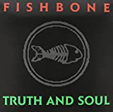 Fishbone : Truth and Soul