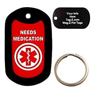 Custom Engraved Pet Tag - Needs Medication - Medical Alert Tag - Dog Tag - Tag-Z Wag-Z
