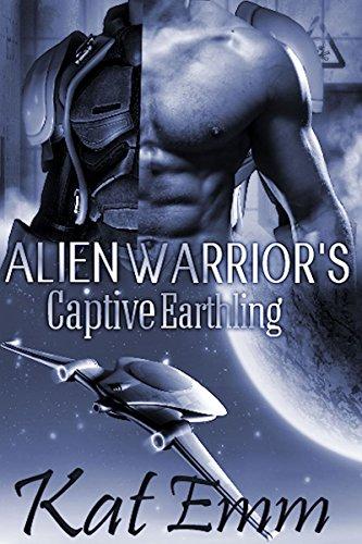 Alien Warrior's Captive Earthling: Science Fiction Alien Romance