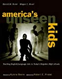 America's Unseen Kids, Megan C. Nosol and Harold M. Foster, 0325010609