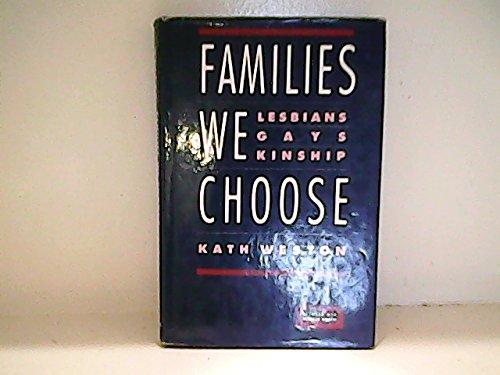 Families We Choose: Lesbians, Gays, Kinship (Between Men--Between Women)