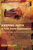 Keeping Faith in Faith-Based Organizations, Dean Pallant, 1610979230