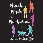 Match Made in Manhattan: A Novel | Amanda Stauffer
