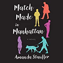 Match Made in Manhattan: A Novel Audiobook by Amanda Stauffer Narrated by Elenna Stauffer