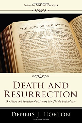 Download Death and Resurrection: The Shape and Function of a Literary Motif in the Book of Acts pdf